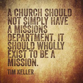 Tim Keller Quotes | Missional Church Quote From Tim Keller Missional Field Notes