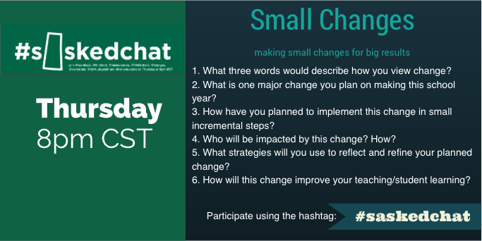 Join us in 2 hours for the last #saskedchat of summer! We talking Small Changes! http://t.co/IsZHqChMcT