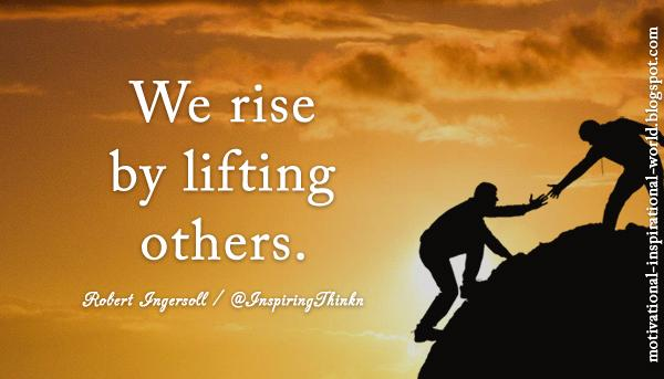 """Roy T. Bennett On Twitter: """"We Rise By Lifting Others"""