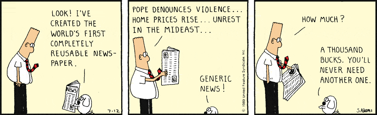 """The World's First Completely Reusable Newspaper: """"home prices rise"""" (Dilbert, 1989) http://t.co/Xks3xkTcfI http://t.co/bCo0OYVyib"""