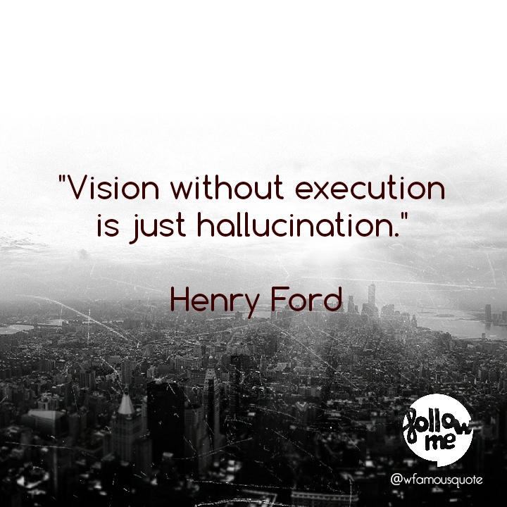"""Quote Of The Day On Twitter: """"""""Vision Without Execution Is"""