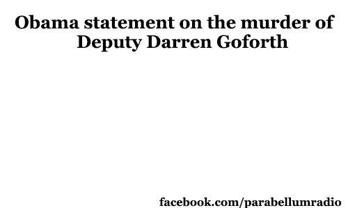 Obama statement on murder of Deputy Goforth Shannon Miles