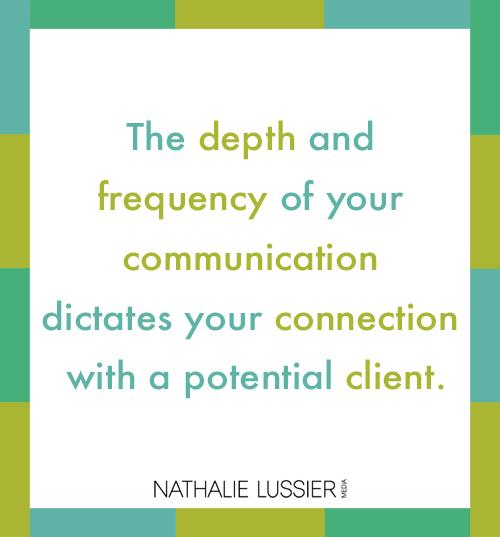 The depth and frequency of communication dictates your connection with a potential client. http://t.co/AQiuT7jI9u