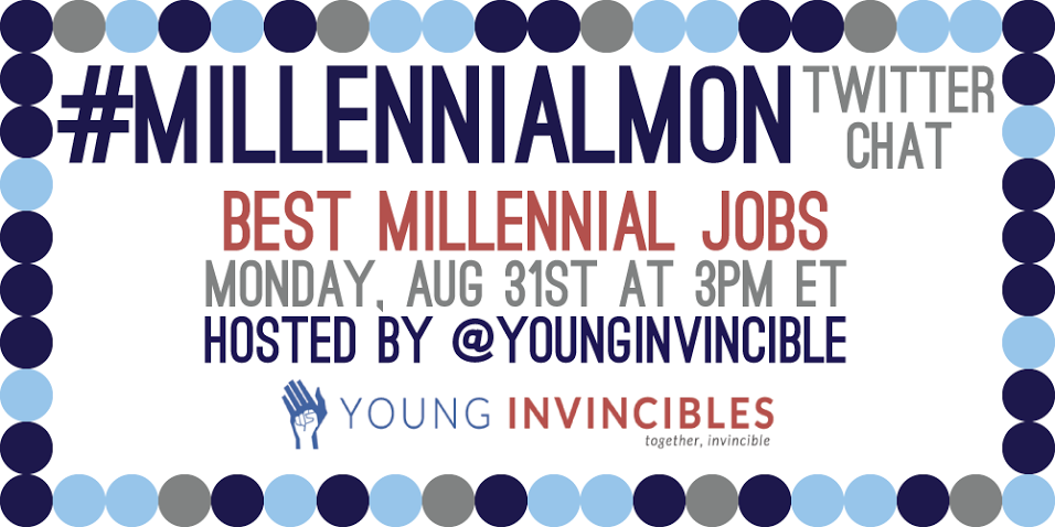 Can't wait to take part in #MIllennialMon's chat w/ @YoungInvincible! Their best #MillennialJobs report = AMAZE. http://t.co/SoMijN5Y9E