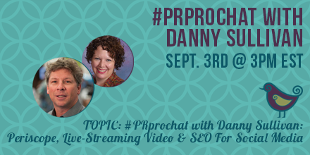 Thumbnail for #PRprochat: Periscope, Live-Streaming Video & SEO For Social Media with Danny Sullivan