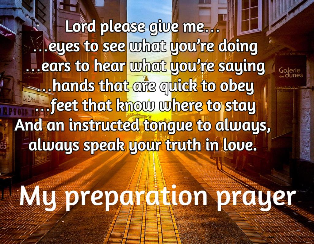 My preparation prayer http://t.co/KbbhjHJ5ZG http://t.co/6GuBFOH0Ws