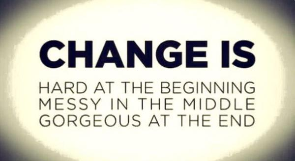 Change Is: Hard, Messy, Gorgeous!  #MondayMotivation by @DavidKWilliams, @10MillionMiler & @richsimmondsza #BIZBoost http://t.co/9GJfm7LuYm