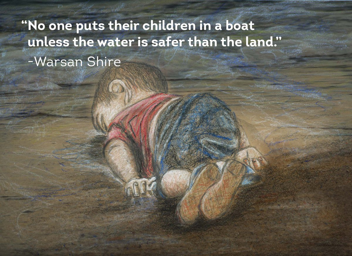 """No one puts their children in a boat unless the water is safer than the land."" #KiyiyaVuranInsanlik"