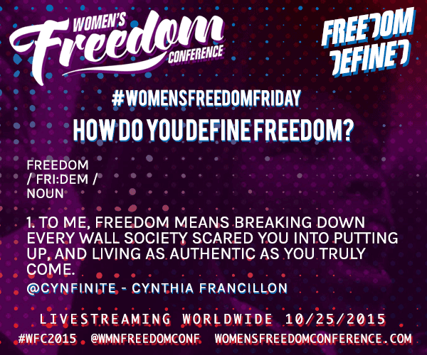 #WomensFreedomFriday asks How Do you Define Freedom? @cynfinite answers Follow @WmnFreedomConf for more #WFC2015 http://t.co/CQSFSQanLg