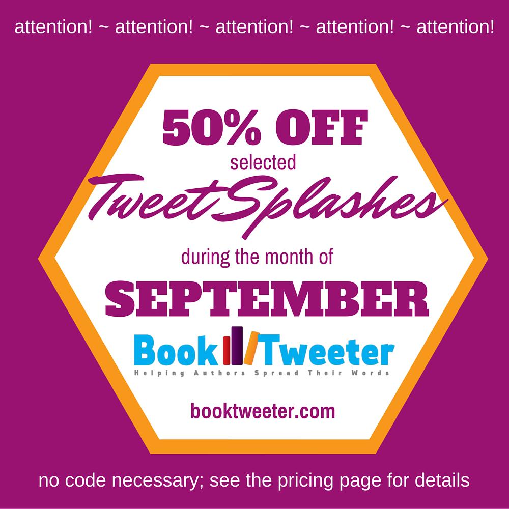 50% off selected Tweet Splashes during the month of September on BookTweeter.com!