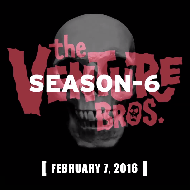 The #VentureBros Return on February 7, 2016 http://t.co/DzmJAELRFJ