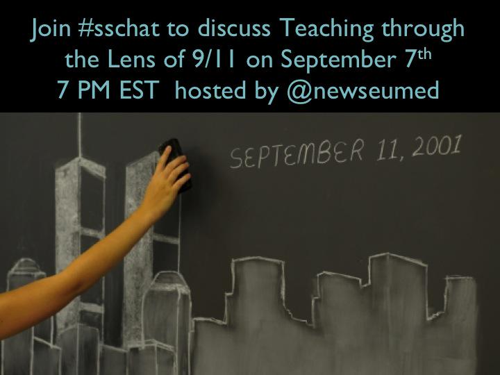 Join #sschat Tonight to discuss Teaching 9/11 7 PM EST  hosted by @NewseumED #911 http://t.co/u49HPYVw5P