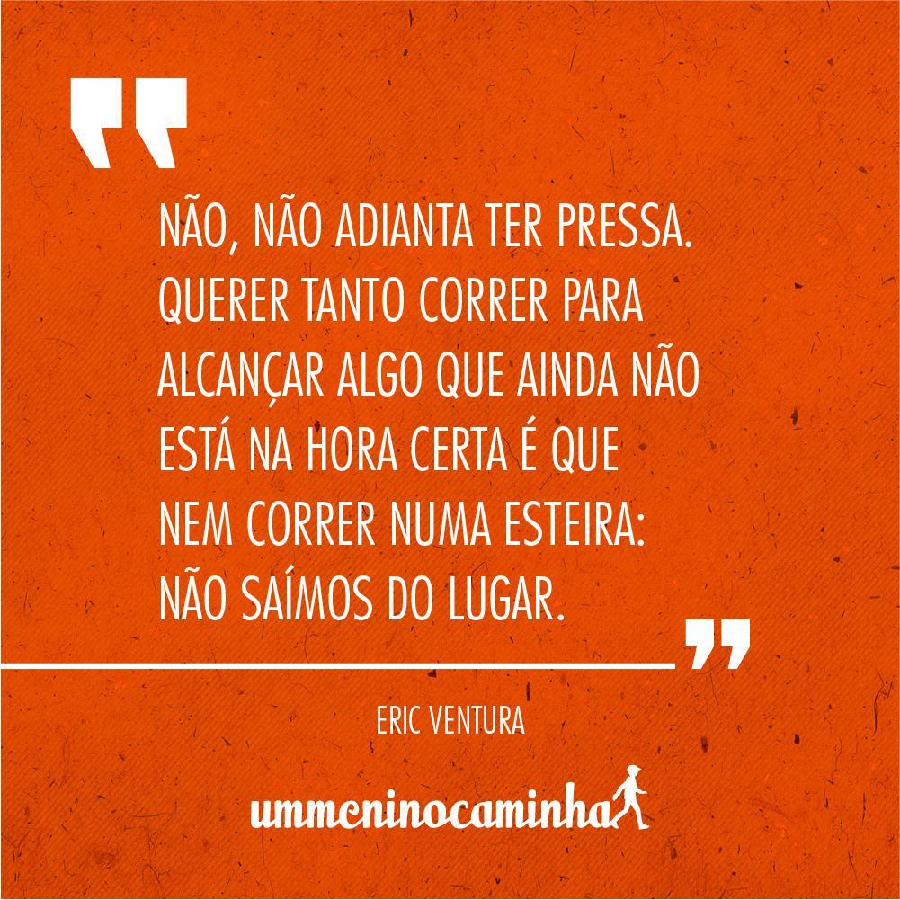 Eric Ventura On Twitter Ummeninocaminha Ericventura Quote