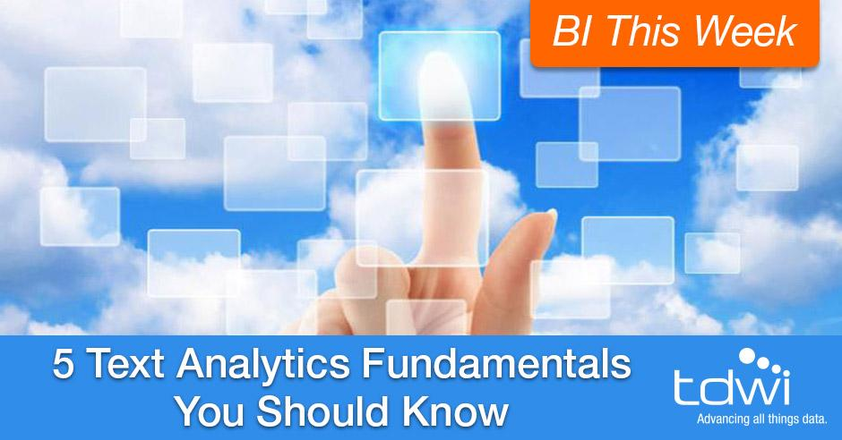 5 Text Analytics Fundamentals You Should Know http://t.co/TaR97tym6x @fhalper L #businessintelligence #analytics http://t.co/Sf7enAAPhU