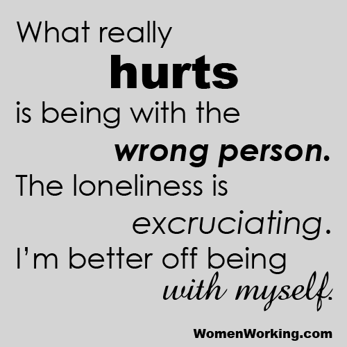 Rather be alone than with the wrong person http t co gt8fp7p4bb