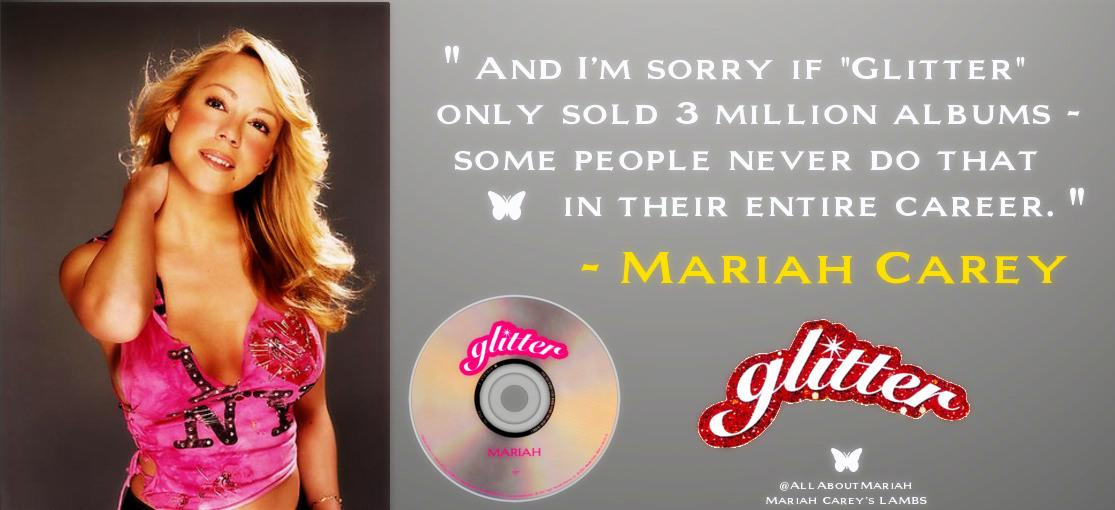 """""""And I'm sorry if """"Glitter"""" only sold 3M albums - some people never do that in their entire career."""" @MariahCarey http://t.co/PM4B293wNo"""