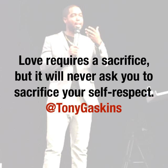 "Sacrifice Status: Tony A. Gaskins Jr On Twitter: ""Love Requires A Sacrifice"