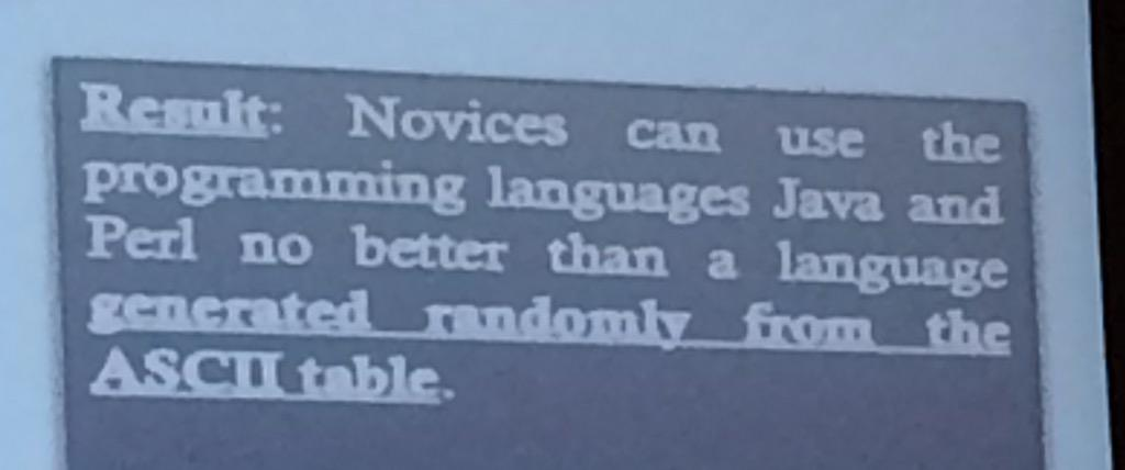 For novices, a randomly generated language is just as understandable as Perl or Java. #strangeloop #evidencebased http://t.co/volyreiSt7