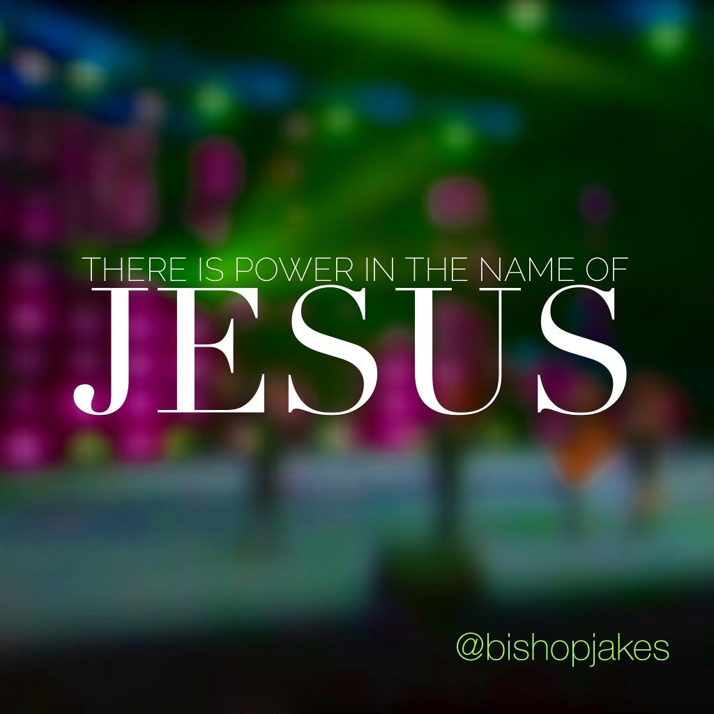 """%name%: T.D. Jakes On Twitter: """"There Is Power In The Name Of"""