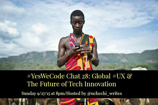 Thumbnail for #YesWeCode Chat 28: Global UX & Tech Innovation, Take 2