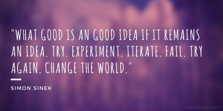 "Like #Startups RT @aaron_hogan: ""Try. Experiment. Iterate. Fail. Try again. Change the world."" - Sinek  #txeduchat http://t.co/12euTAEDmW"