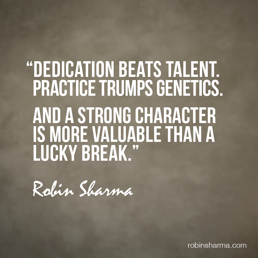 """Strong Personality Quotes: Robin Sharma On Twitter: """"Dedication Beats Talent"""