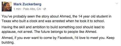 Ahmed, come visit us at Facebook! Zuck wants to meet you. https://t.co/ZOkpwkTHaX http://t.co/RLHNrvF0PY