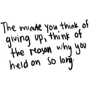 The minute you think of giving up, think of the reason why you held on so long. #nevergiveup #followyourdreams http://t.co/EUp2KA89TS