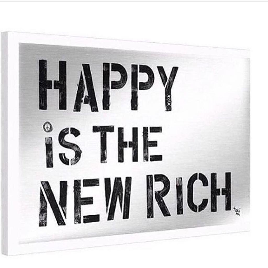 Happy Is The New Rich At 10millionmiler Quote Happiness