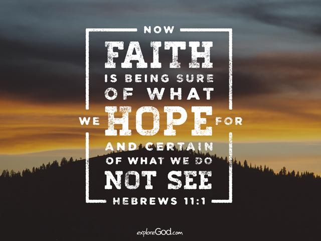 Now Faith is Being Sure of What We Hope For (Hebrews 11:1-2)