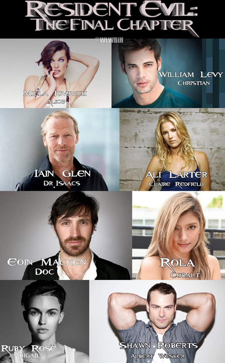 Mpwl On Twitter Rt Wlwbih Resident Evil The Final Chapter Has Put Together An Impressive Cast With Willylevy29 As Christian Http T Co Mojuitmtl8