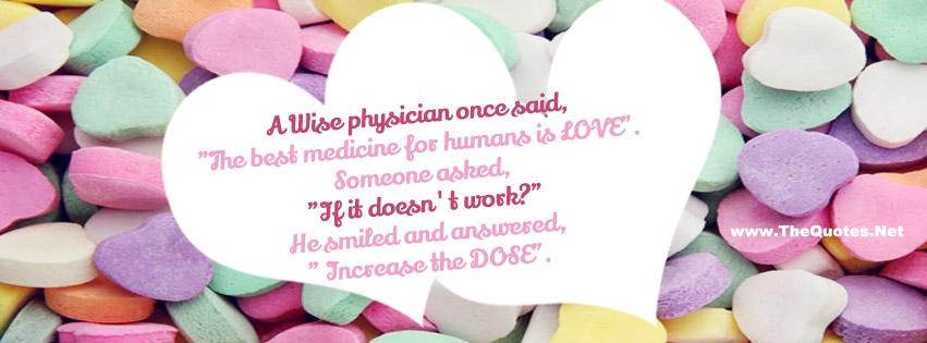 A wise physician once said, &quot;The best medicine for a person is LOVE.&quot;  http://www. thequotes.net / &nbsp;   <br>http://pic.twitter.com/m0rsXkU81U #lovequote #QOTD