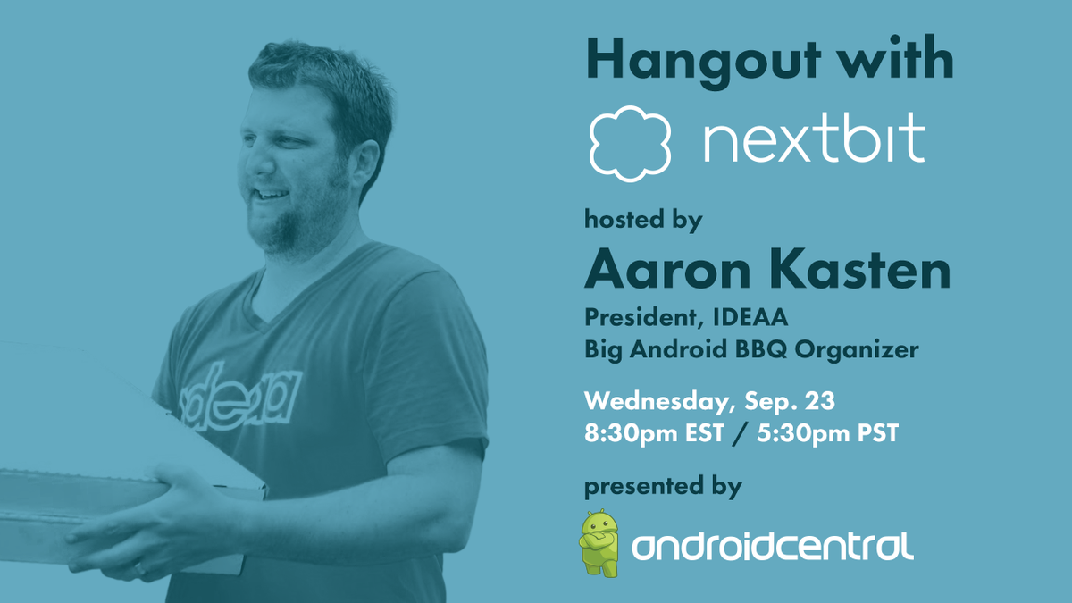 @nextbitsys & Aaron Kasten @ideaaio will be on Hangouts with @Androidcentral tmrw at 530p PST. http://t.co/s3qJ5LFtG4 http://t.co/W8lz9kLdHJ