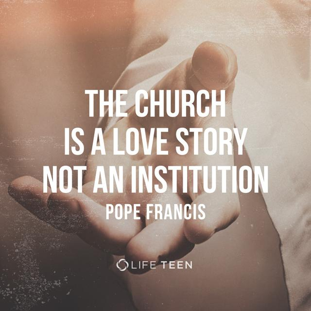 Not an institution, not a set of rules, not an outdated organization... a love story. That's what the Church is. http://t.co/l3W4UO526k