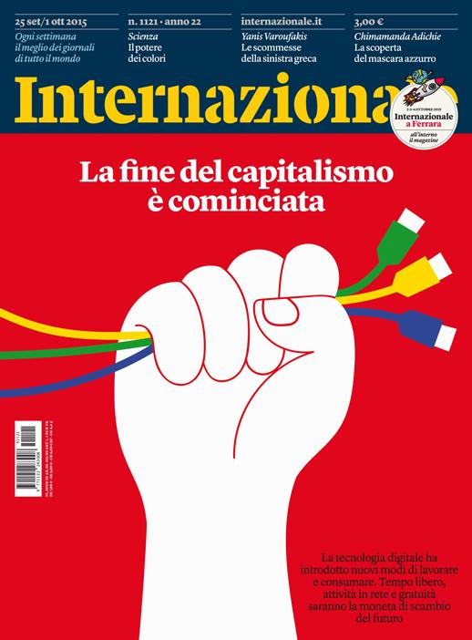 La fine del capitalismo è cominciata. La nuova copertina di Internazionale. Il sommario: http://t.co/neO8ZoUXCI http://t.co/SQNPmtN3Ln