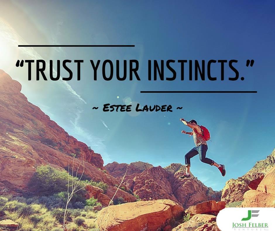 Trust In Business Quotes: Trust Your Instincts. @10millionmiler #quote #leadership