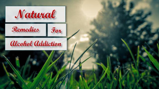 alcohol addiction remedies