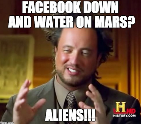 #SuperBloodMoon #WaterOnMars #FacebookDown - there's only one conclusion... #Aliens http://t.co/ZYXA9YtilG