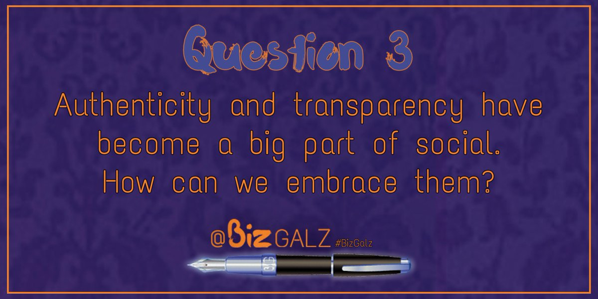 Q3 Authenticity & transparency have become a big part of social. How can we embrace them? #BizGalz #PersonalBranding http://t.co/ODzvHP6zIv