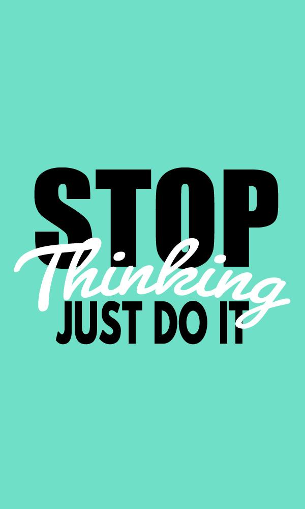 Just Do It Quotes Stunning Motivational Quotes On Twitter Stop Thinking Just Do IT Http