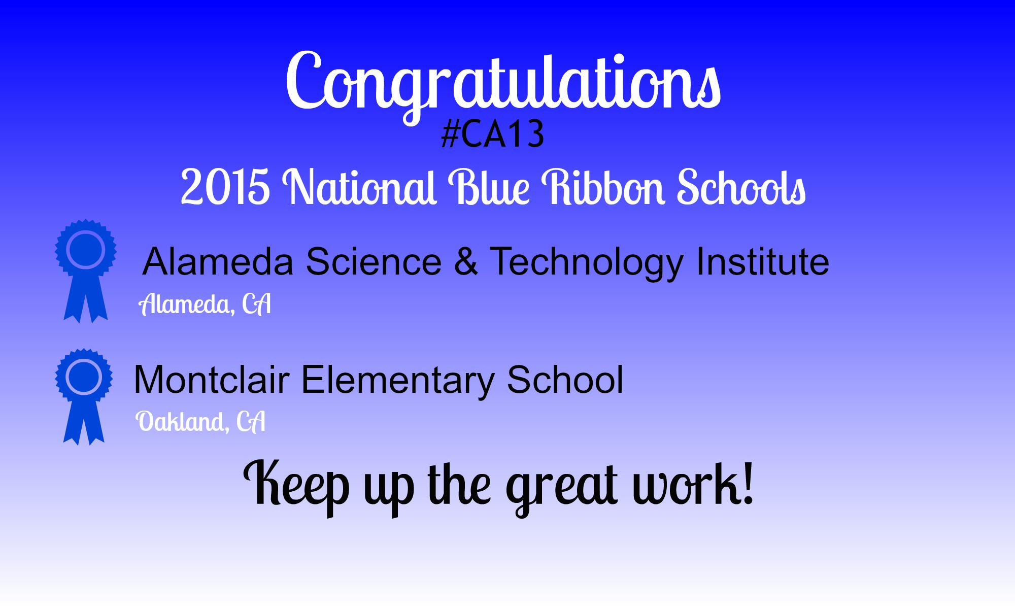 2 #EastBay schools, Montclair elem & alameda science & tech, selected as Ntl Blue Ribbons Schools!  #ca13proud http://t.co/RozFKDxAc3