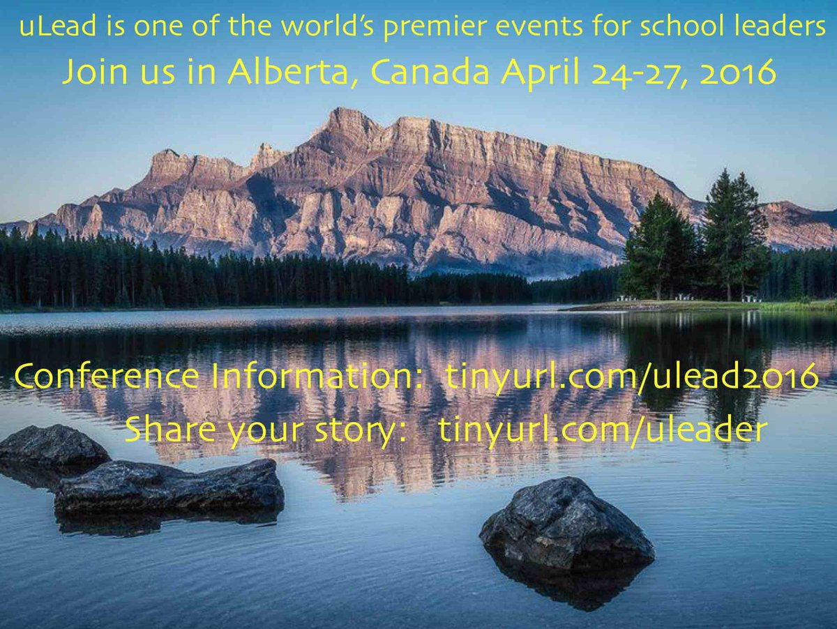 #acel #acelconf15 #edutrip Share your school leadership story next April in Banff at #uLead16- the world is coming! http://t.co/8eSFMdQrg2
