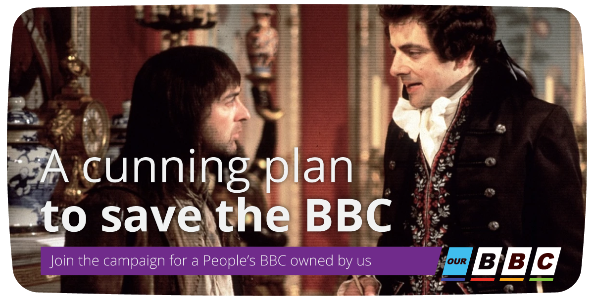 We've got a cunning plan to save #YourBBC. Be a part of it and spread the word: http://t.co/mF3doiz1zm #OurBBC http://t.co/S7MPpJ4dQp