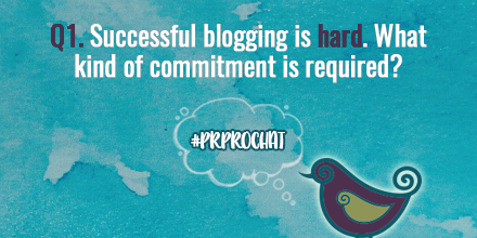 Q1. Successful #blogging is hard. What kind of commitment is required to be successful?  #PRprochat https://t.co/fXvgJcAHed
