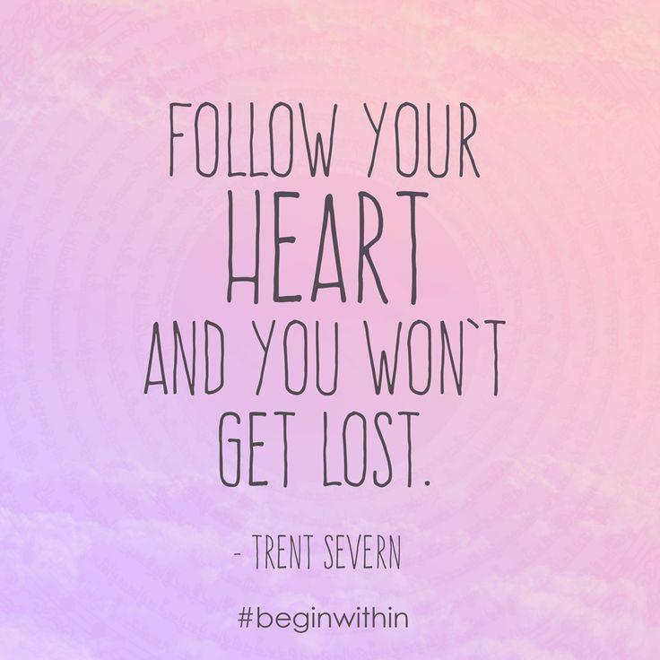 Inspirational Words On Twitter Follow Your Heart And You Won't Get Mesmerizing Inspirational Words