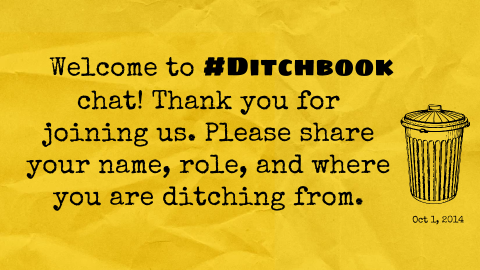 Welcome to #Ditchbook chat! I'll be your moderator tonight. We will be following the Q1 A1 format. http://t.co/hianM9Gn0O