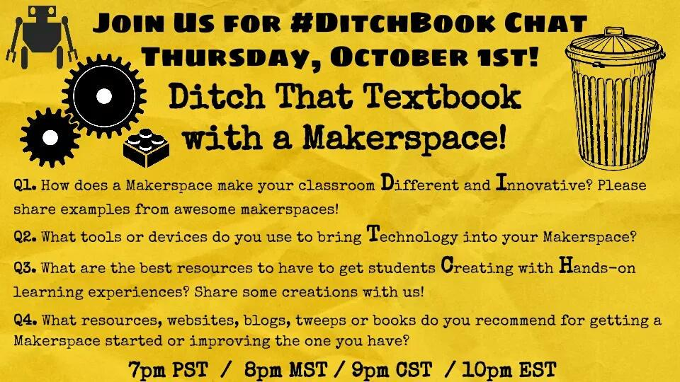 Let's do this! Join us NOW for #Ditchbook chat! Ditch that textbook w/ a #makerspace! @jmattmiller http://t.co/UG8yh2MUJe