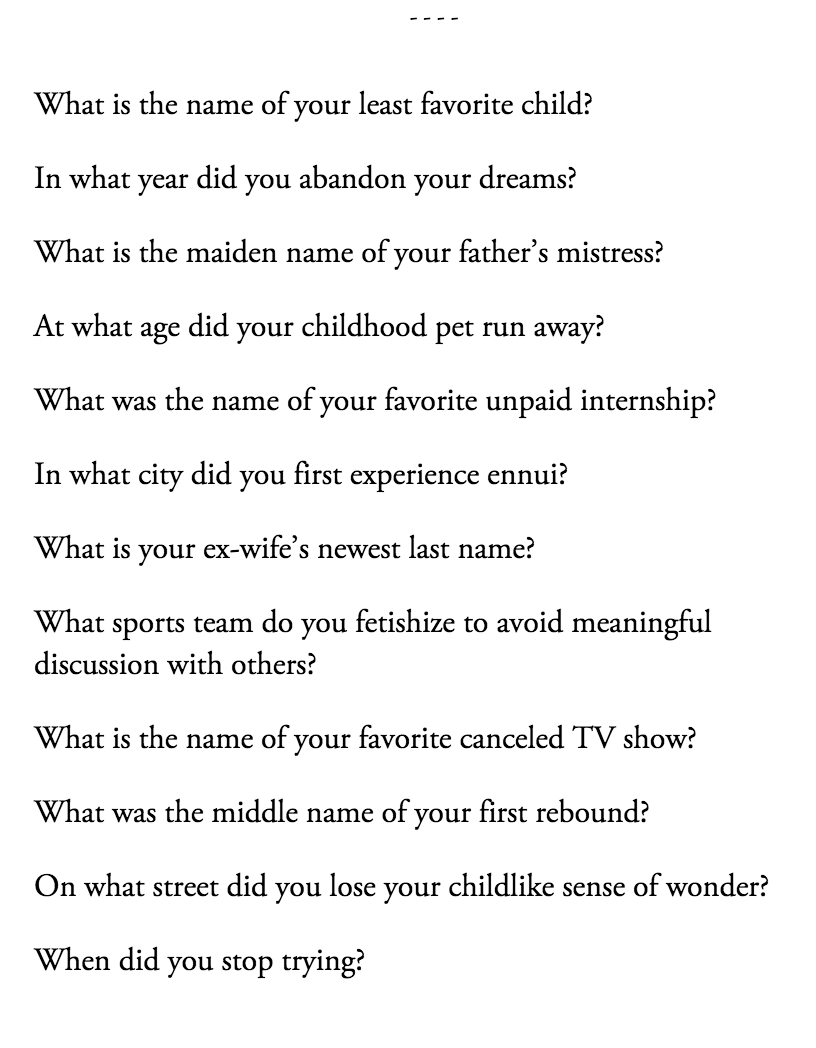 Nihilistic Password Security Questions http://t.co/mRedRLOT2l http://t.co/ulCPjGxAAG