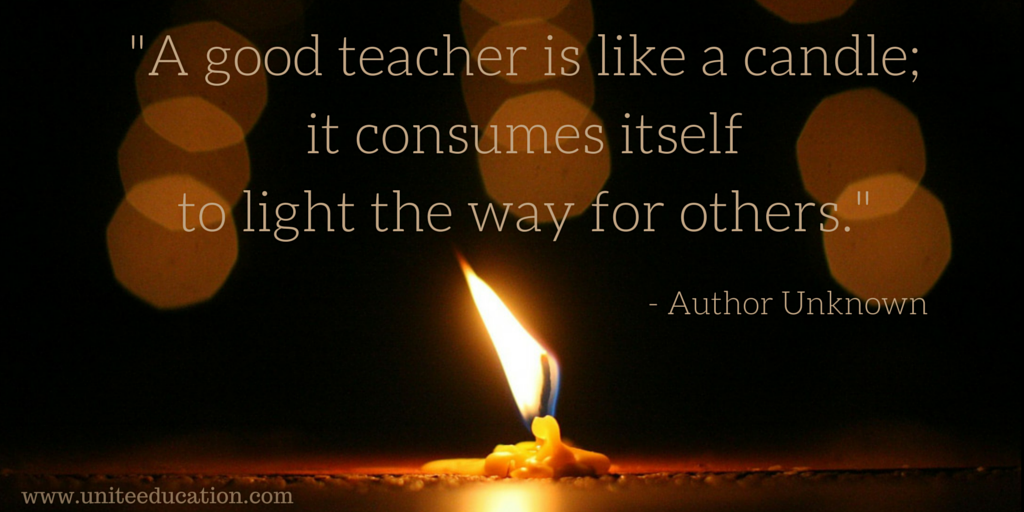 Image result for a good teacher is like a candle it consumes itself to light the way for others