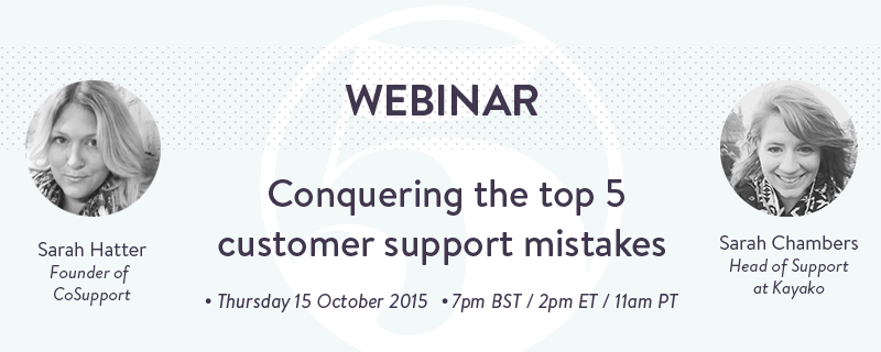 Webinar: Conquering the top 5 customer #supportmistakes with @sh & @sarahleeyoga. Sign up now! http://t.co/7MegzKdMiv http://t.co/oJNQrjIUp6
